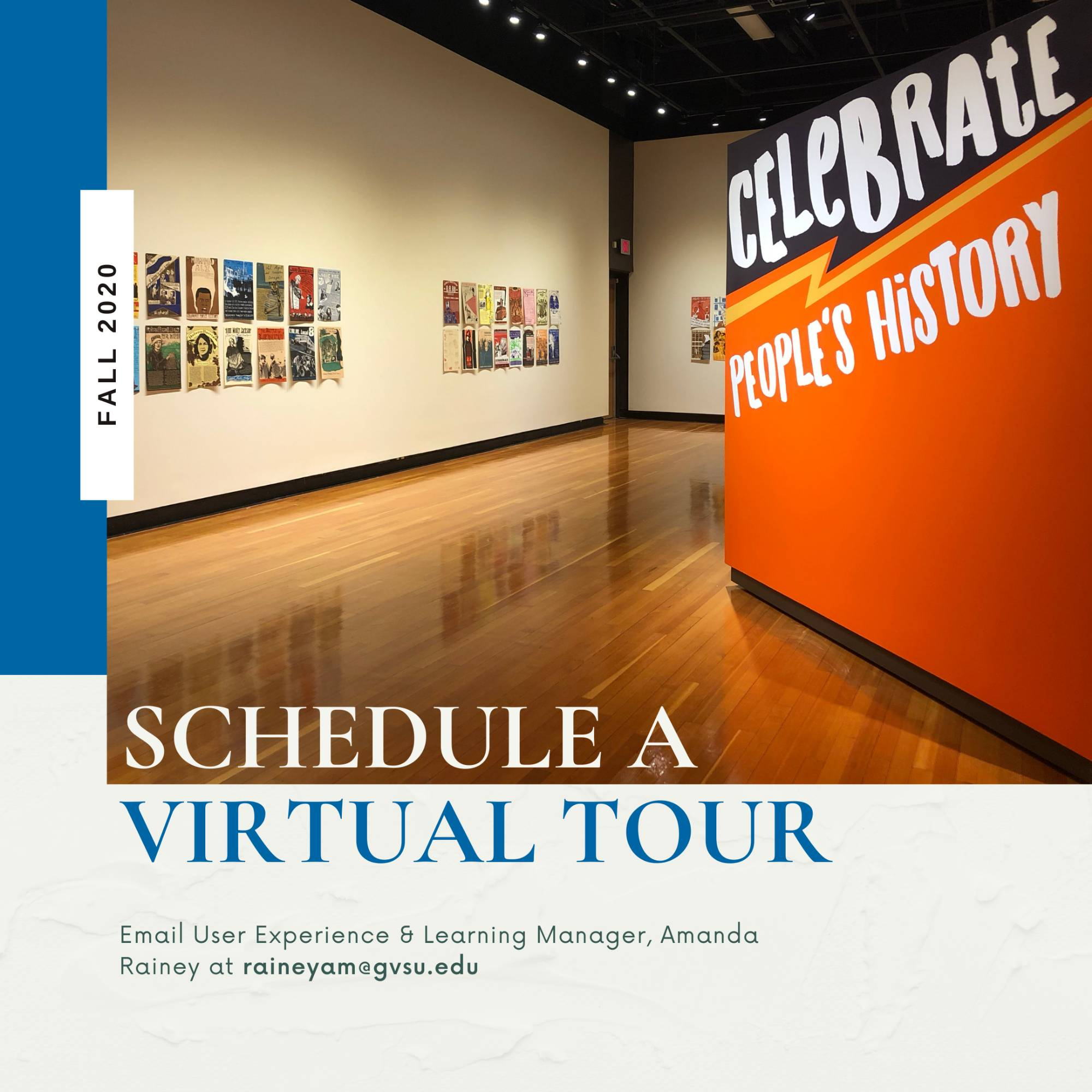 "graphic displaying photograph of gallery space, text reads, ""Fall 2020, schedule a virtual tour, email User Experience and Learning Manager, Amanda Rainey at raineyam@gvsu.edu"